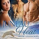 Juneau Heat | Tressie Lockwood