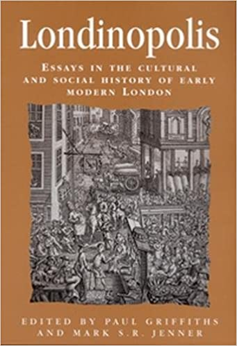 com londinopolis essays in the cultural and social  londinopolis essays in the cultural and social history of early modern london politics culture and society in early modern britain