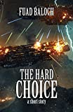 The Hard Choice: a short story (Divine Space Book 0)