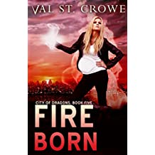 Fire Born (City of Dragons Book 5)