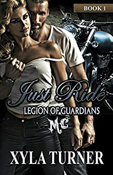 Just Ride: Legion of Guardians by [Turner, Xyla]