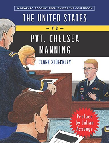 The United States Vs. Private Chelsea Manning: A Graphic Account from Inside the Courtroom
