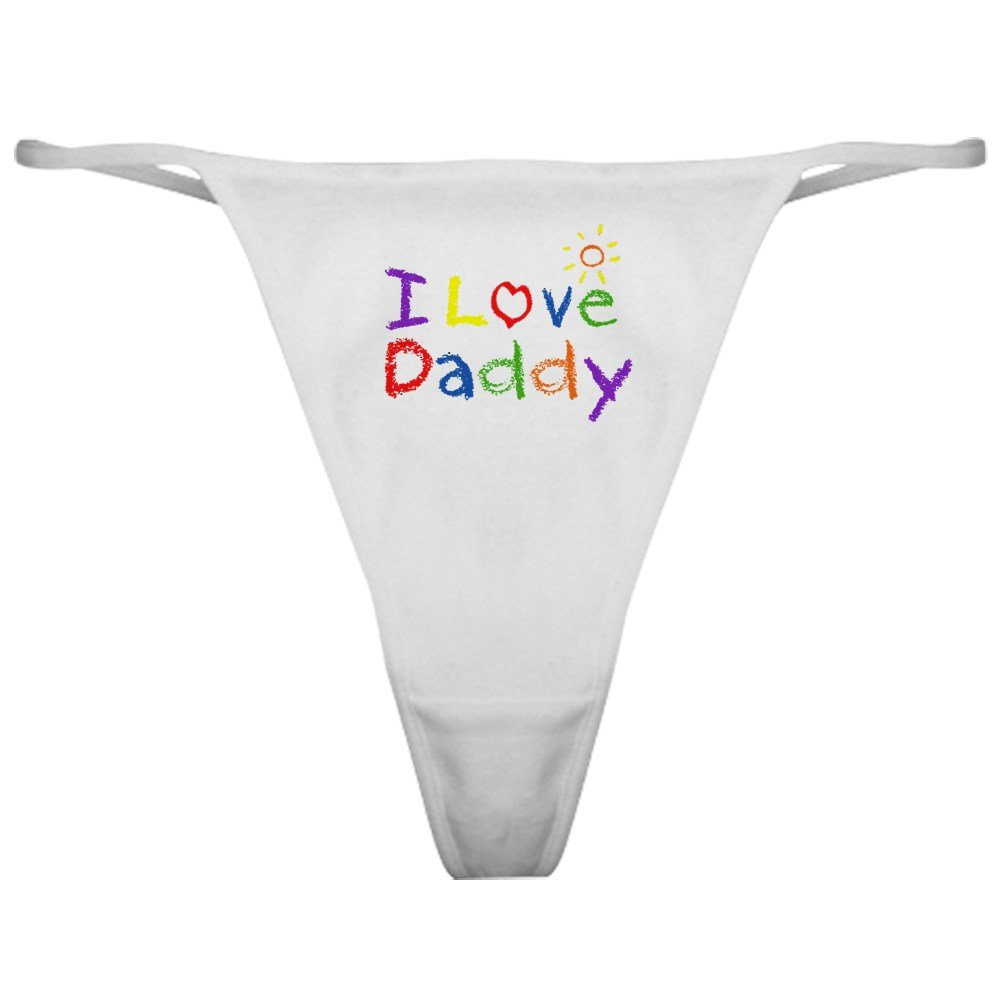 CafePress - I Love Daddy - Thong Underwear, Funny Womens Panties