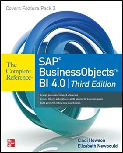 SAP BusinessObjects BI 4.0 The Complete Reference 3/E: Cindi ...