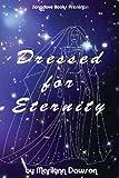 Dressed for Eternity, Ms Marilynn Dawson, 0991683366