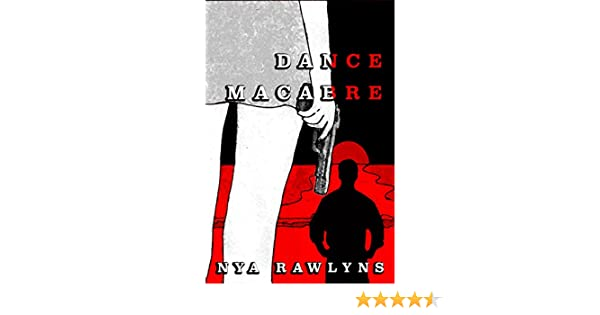 Dance Macabre Kindle Edition By Nya Rawlyns Literature Fiction