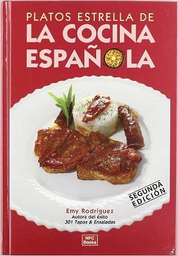Platos estrella de la cocina española: Amazon.es: Rodriguez, Emy: Libros