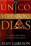El Unico y Verdadero Dios, Jean Carlson, 1599795868
