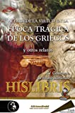 img - for Acerca de la virtud en la  poca tr gica de los griegos y otros relatos, IV concurso de relato hist rico Hislibris (Spanish Edition) book / textbook / text book