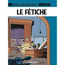 Benoit Brisefer 07 Fétiche Le