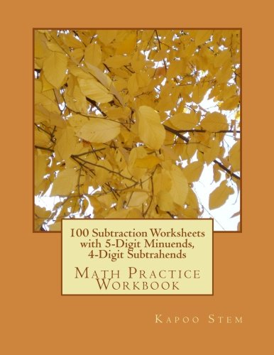 100 Subtraction Worksheets with 5-Digit Minuends, 4-Digit ...