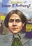 Who Was Susan B. Anthony? (Turtleback School & Library Binding Edition)
