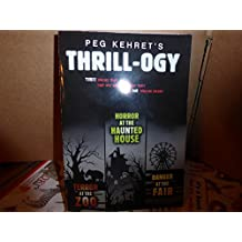THRILL-OGY HORROR AT THE HAUNTED HOUSE; TERROR AT THE ZOO; DANGER AT THE FAIR (3 STORIES IN 1 PAPERBACK)