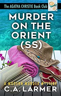 Murder On The Orient by C.A. Larmer ebook deal