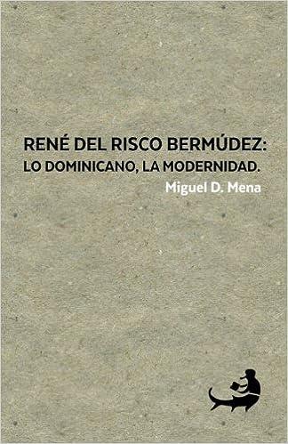 Amazon.com: René del Risco Bermúdez: lo dominicano, la ...