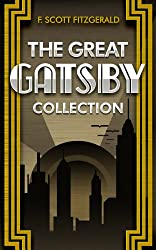 The Great Gatsby: and Other Works (Tender Is the Night, The Beautiful and the Damned, Flappers and Philosophers, and over 50 Short Stories) (English Edition)