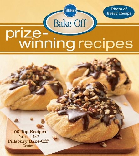 Pillsbury Bake-Off Prize-Winning Recipes: 100 Top Recipes from the 43rd Pillsbury Bake-Off (Pillsbury Bread Recipes)