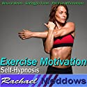Exercise Motivation Hypnosis: Love to Work Out & Increase Stamina, Guided Meditation, Binaural Beats, Positive Affirmations Speech by Rachael Meddows Narrated by Rachael Meddows