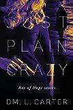 Just Plain Crazy, Dm. L. Carter, 1478700505