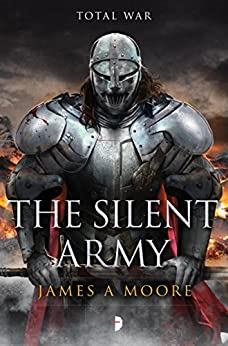 The Silent Army: Seven Forges Book IV by [Moore, James A.]