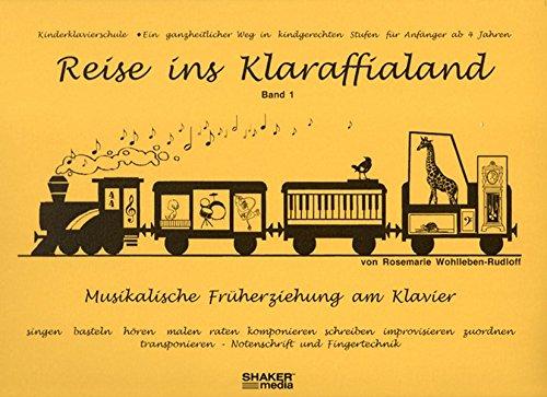 Reise ins Klaraffialand: Musikalische Früherziehung am Klavier - Band 1