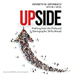 Upside: Profiting from the Profound Demographic Shifts Ahead | Kenneth W. Gronbach