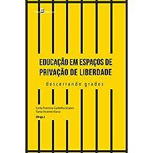 Educação em espaços de privação de liberdade: Descerrando Grades