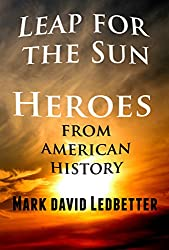 Leap for the Sun: Heroes from American History