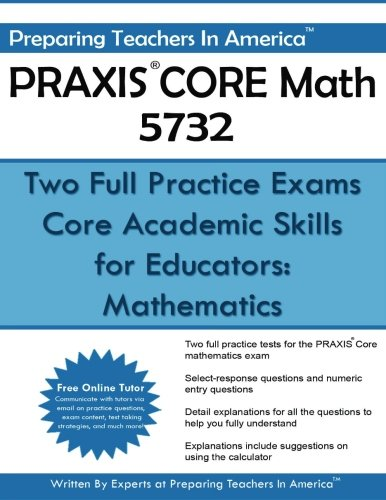 PRAXIS CORE Math 5732: Two Full Practice Exams: Core Academic Skills for Educators: Mathematics
