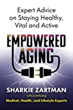 img - for Empowered Aging: Expert Advice on Staying Healthy, Vital and Active book / textbook / text book