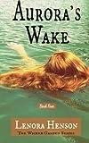 Download Aurora's Wake (The Wicked Garden Series) (Volume 4) in PDF ePUB Free Online