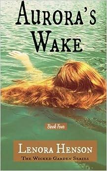 Book Aurora's Wake (The Wicked Garden Series) (Volume 4)