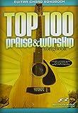 Top 100 Praise & Worship Guitar Songbook: Guitar Chord Songbook