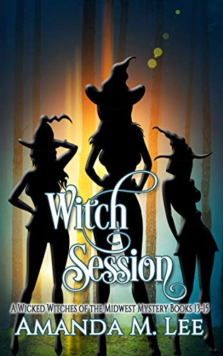 Witch Session: A Wicked Witches of the Midwest Mystery Books 13-15 by [Lee, Amanda M.]
