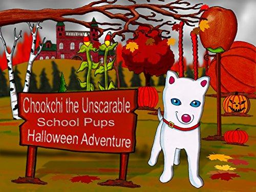 Chookchi the Unscarable School Pups Halloween Adventure