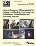 Ergonomic Assessment of Musculoskeletal Risk Factors at Four Mine Sites, William J. Wiehagen and Fred C. Turin, 1493640720