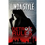 DETROIT RULES: A Charlie Street crime thriller (Book 2 in the high-action STREET LAW Private Investigations series) (A CHARLIE STREET NOVEL)