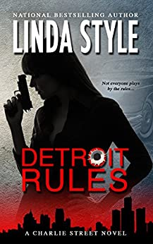 DETROIT RULES: A Charlie Street crime thriller (Book 2 in the high-action STREET LAW Private Investigations series) (A CHARLIE STREET NOVEL) by [STYLE, LINDA]