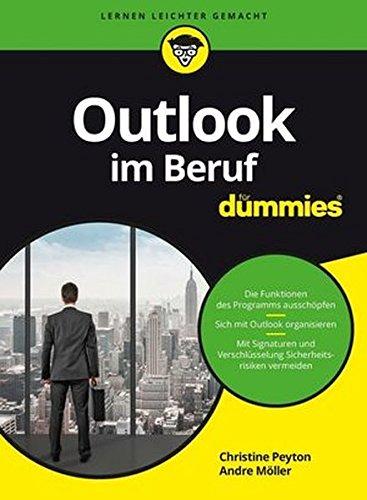 Outlook im Beruf für Dummies Taschenbuch – 8. März 2017 Christine Peyton Olaf Altenhof Wiley-VCH 3527712976