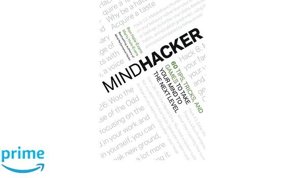 Mindhacker: 60 Tips, Tricks, and Games to Take Your Mind to the Next Level: Amazon.es: Ron Hale-Evans: Libros en idiomas extranjeros