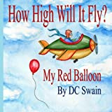 How High Will It Fly?, D. Swain, 1495434141