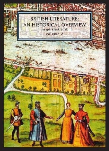 British Literature: A Historical Overview, Vol. A