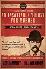 An Insatiable Thirst for Murder: Serial Killer Henry Holmes - The Novel Paperback