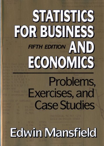 Problems, Exercises, and Case Studies: for Statistics for Business and Economics, Fifth Edition