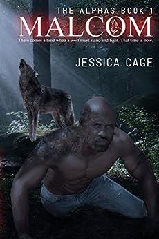 Malcom (The Alphas Book 1) by [Cage, Jessica]