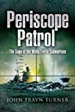 Periscope Patrol, John Frayn Turner, 1844157245