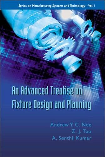 An Advanced Treatise On Fixture Design And Planning (Manufacturing Systems and Technology)