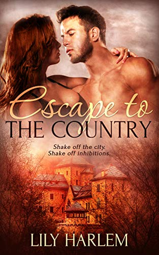 Escape To The Country by Lily Harlem