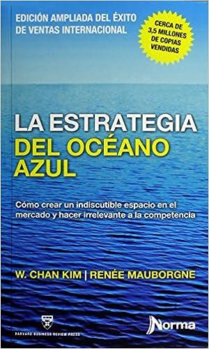 LA ESTRATEGIA DEL OCEANO AZUL  7706894085965  Amazon.com  Books d3225b5727