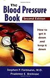 The Blood Pressure Book, Stephen P. Fortmann and Prudence E. Breitrose, 0923521607